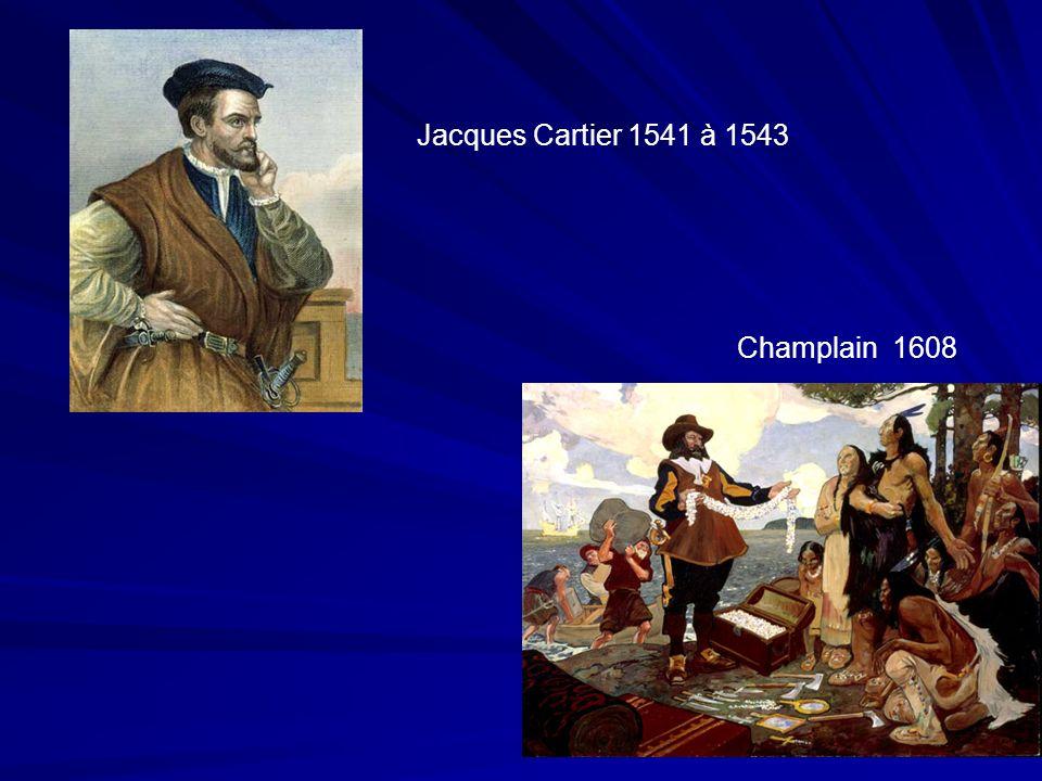 Champlain 1608 Jacques Cartier 1541 à 1543
