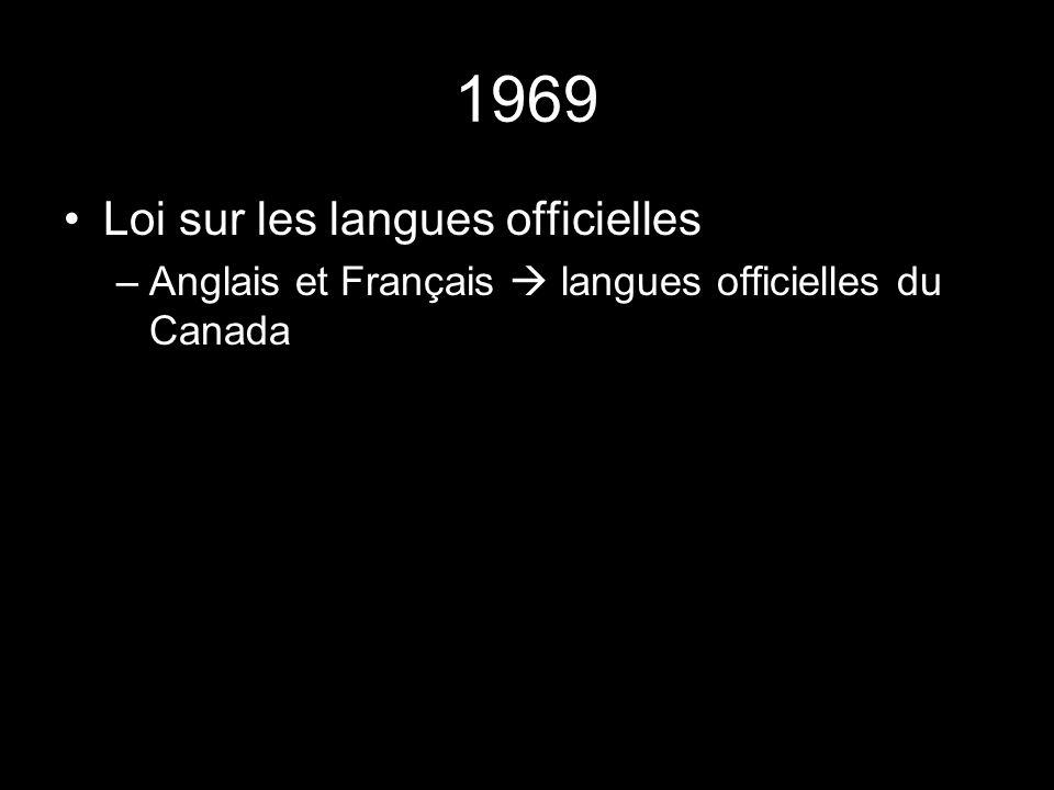 1969 Loi sur les langues officielles –Anglais et Français langues officielles du Canada