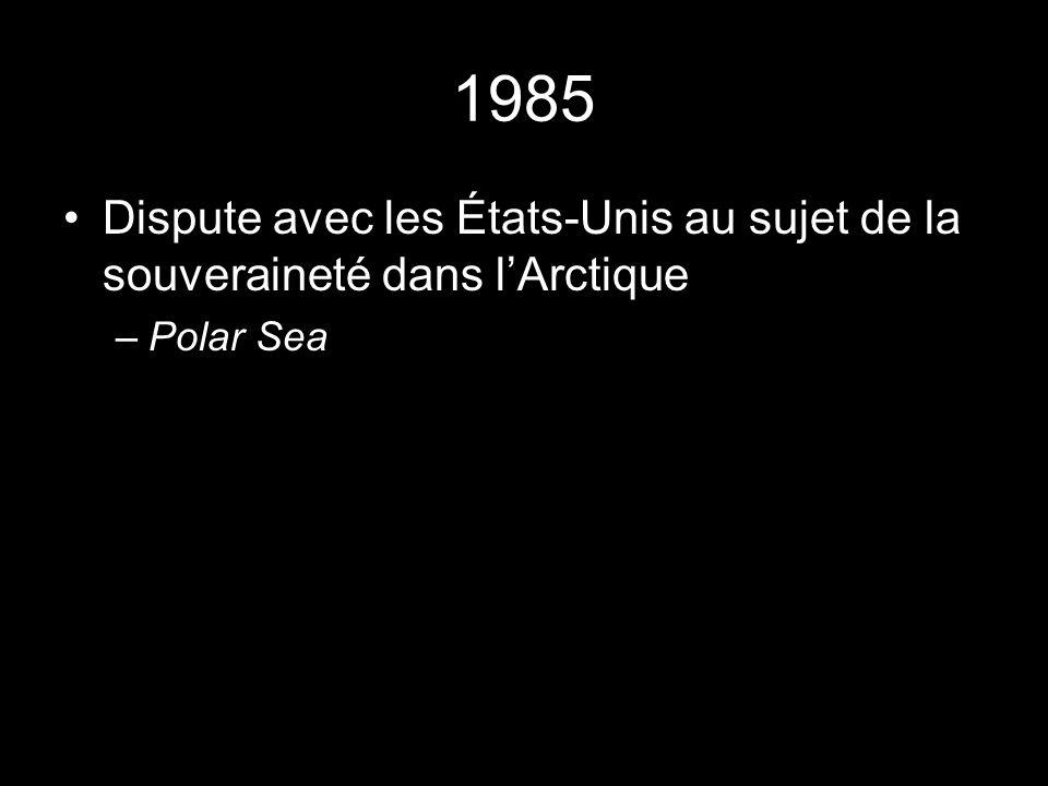 1985 Dispute avec les États-Unis au sujet de la souveraineté dans lArctique –Polar Sea