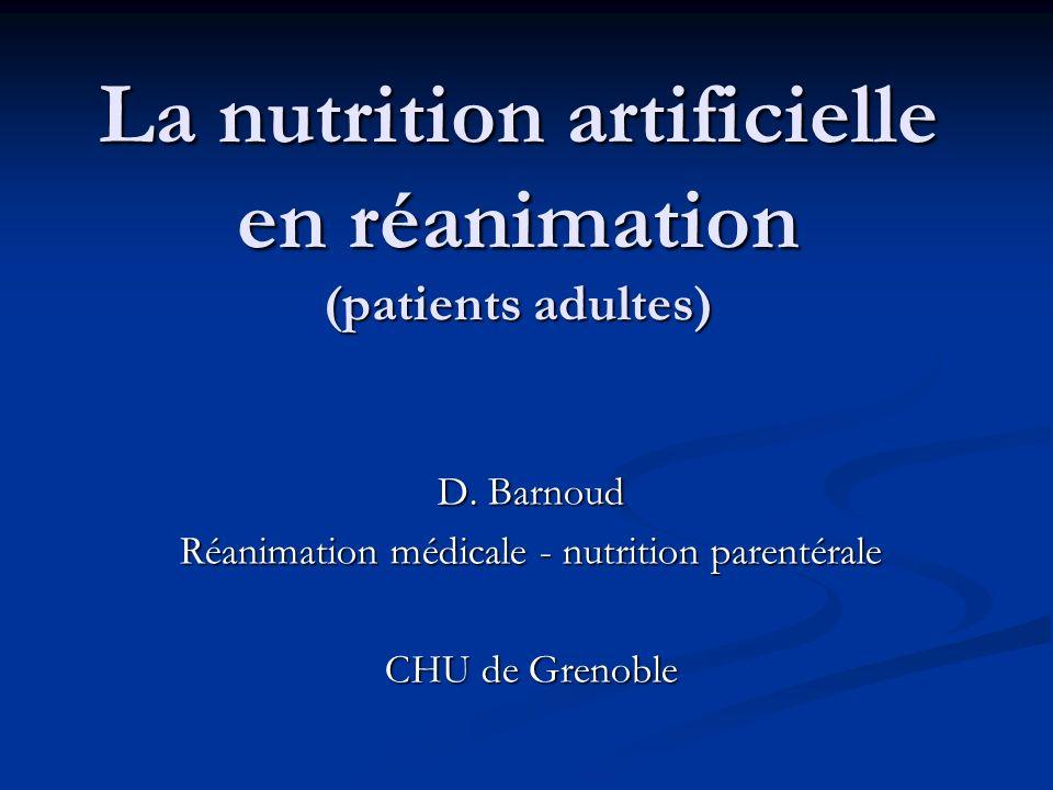 La nutrition artificielle en réanimation (patients adultes) D.