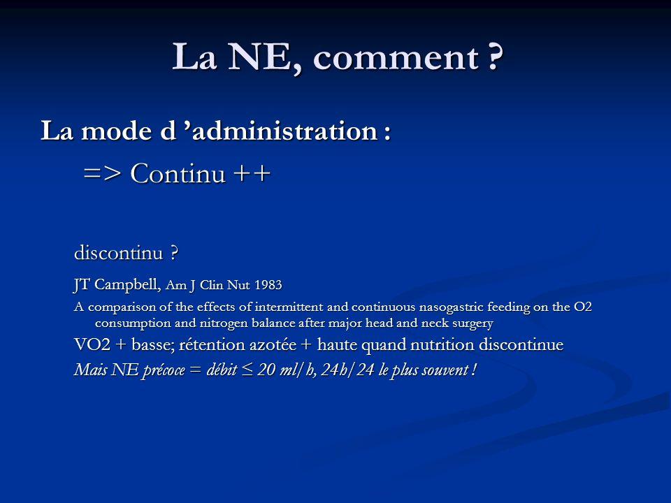La NE, comment .La mode d administration : => Continu ++ => Continu ++ discontinu .