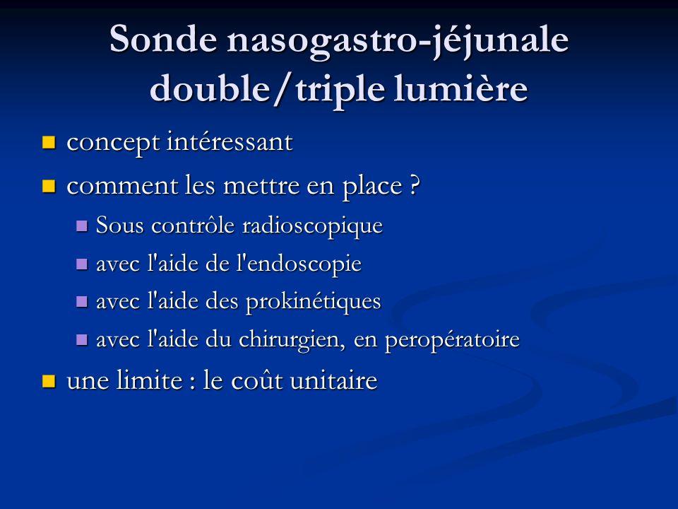 Sonde nasogastro-jéjunale double/triple lumière concept intéressant concept intéressant comment les mettre en place .
