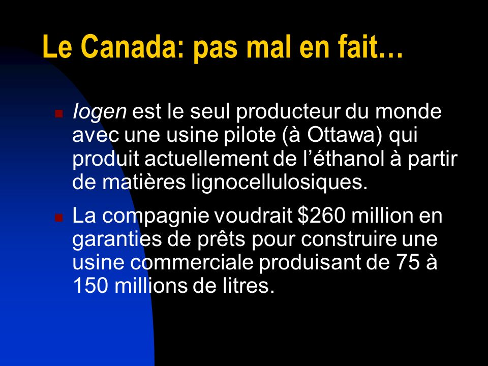Les Questions…… Lindustrie en Amérique du nord est-elle viable sans le support des gouvernements.