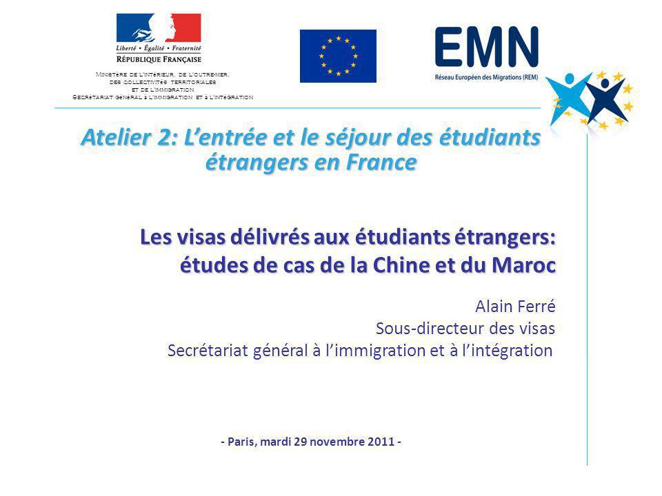 Atelier 2: Lentrée et le séjour des étudiants étrangers en France Les visas délivrés aux étudiants étrangers: études de cas de la Chine et du Maroc Al
