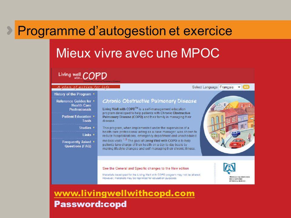 Programme dautogestion et exercice Mieux vivre avec une MPOC www.livingwellwithcopd.com Password:copd