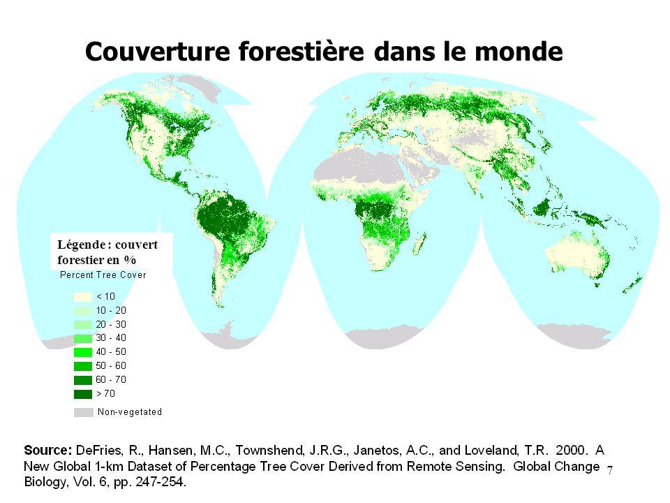 Couverture forestière dans le monde Légende : couvert forestier en % 7