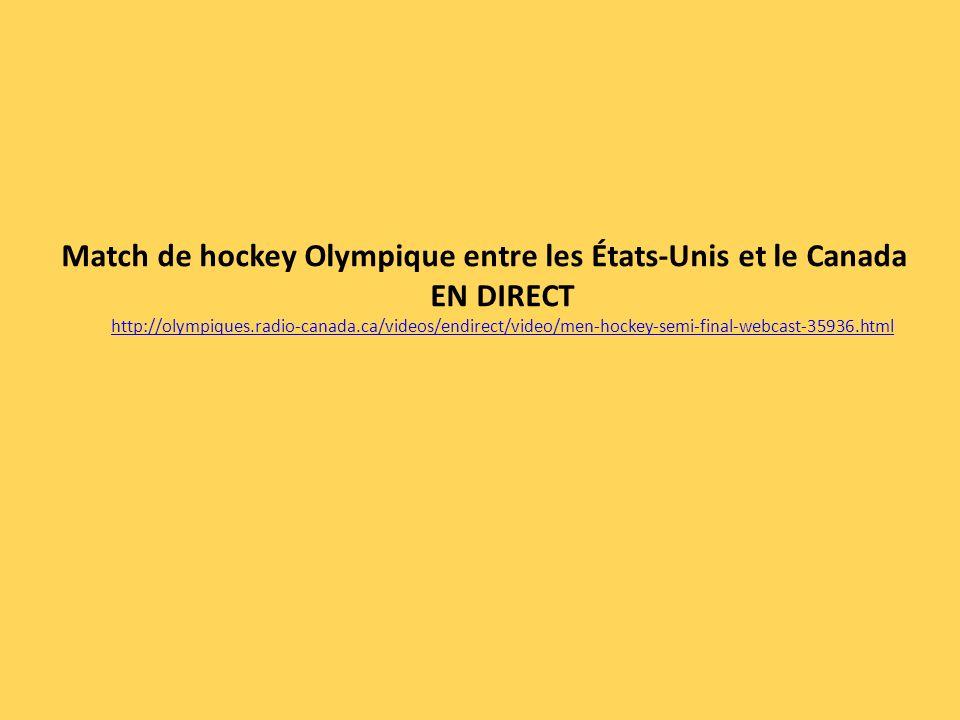 Match de hockey Olympique entre les États-Unis et le Canada EN DIRECT http://olympiques.radio-canada.ca/videos/endirect/video/men-hockey-semi-final-we