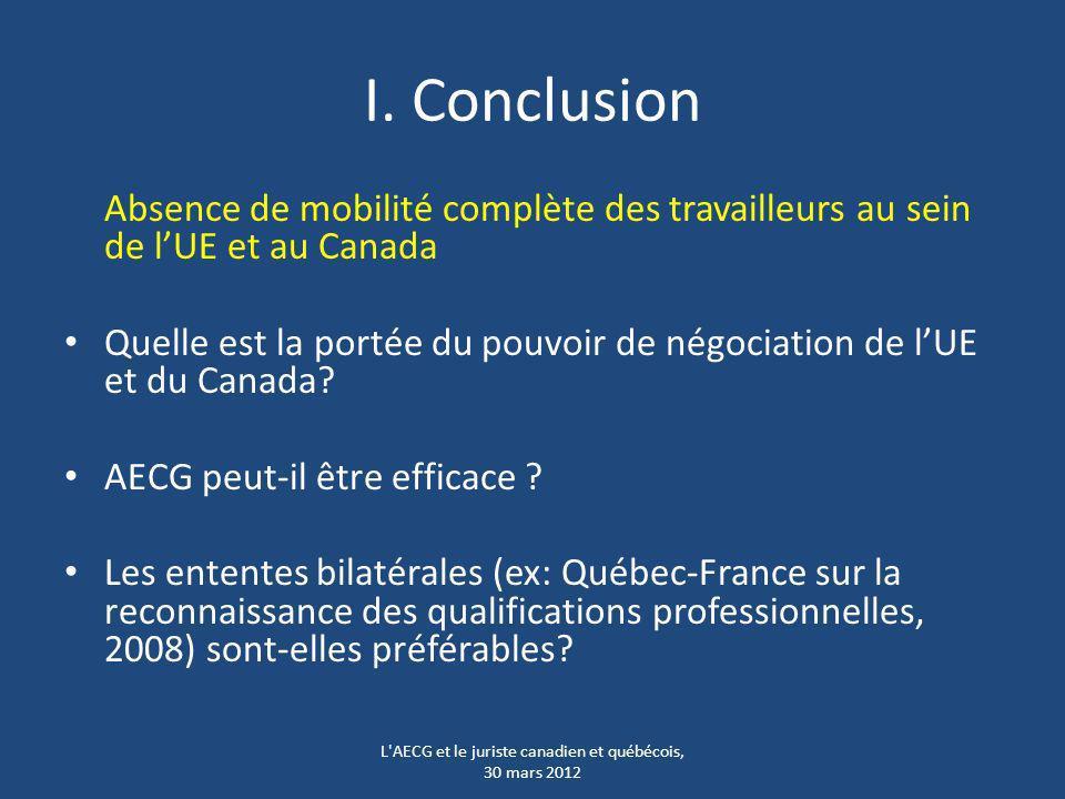 I. Conclusion Absence de mobilité complète des travailleurs au sein de lUE et au Canada Quelle est la portée du pouvoir de négociation de lUE et du Ca