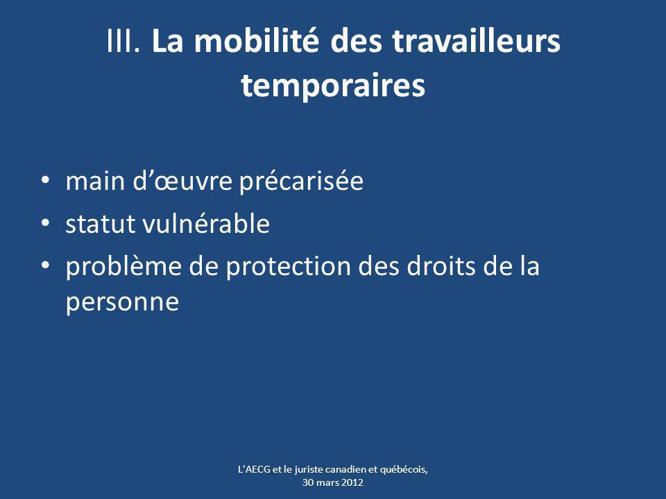 III. La mobilité des travailleurs temporaires main dœuvre précarisée statut vulnérable problème de protection des droits de la personne L'AECG et le j