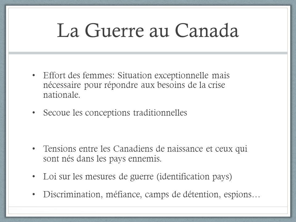 La Guerre au Canada Maintenant que vous savez ce qui se passe au Canada, je veux que vous vous mettiez dans la peau dun résident Canadien durant la Guerre.