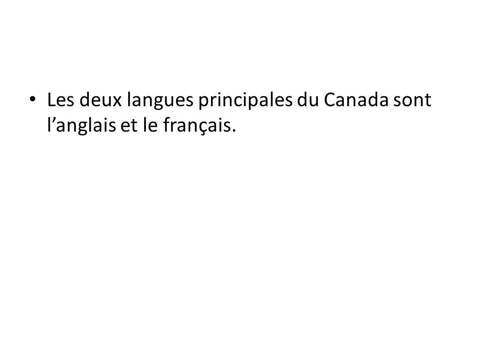 Les deux langues principales du Canada sont langlais et le français.