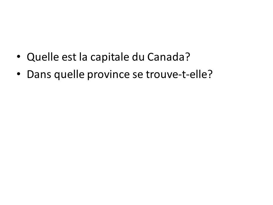 Quelle est la capitale du Canada? Dans quelle province se trouve-t-elle?