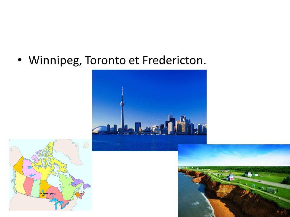Winnipeg, Toronto et Fredericton.