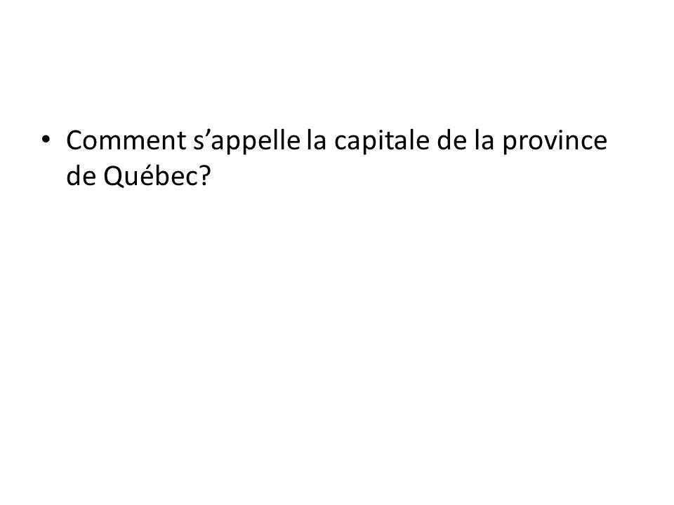 Comment sappelle la capitale de la province de Québec?