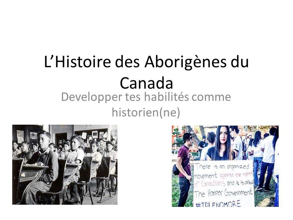 Developper tes habilités comme historien(ne) LHistoire des Aborigènes du Canada