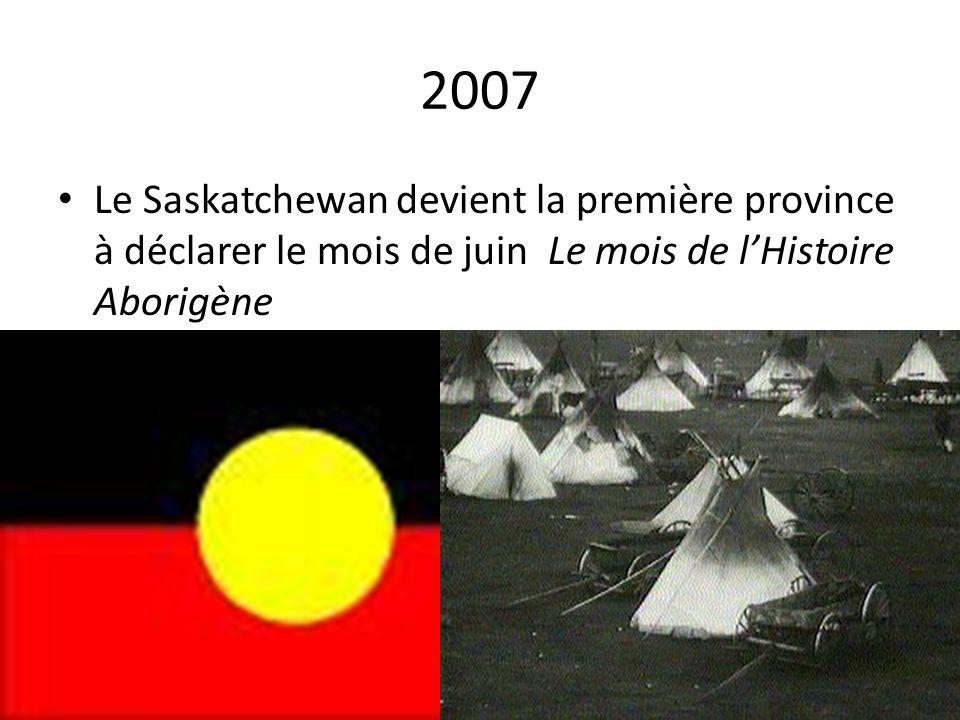 2007 Le Saskatchewan devient la première province à déclarer le mois de juin Le mois de lHistoire Aborigène