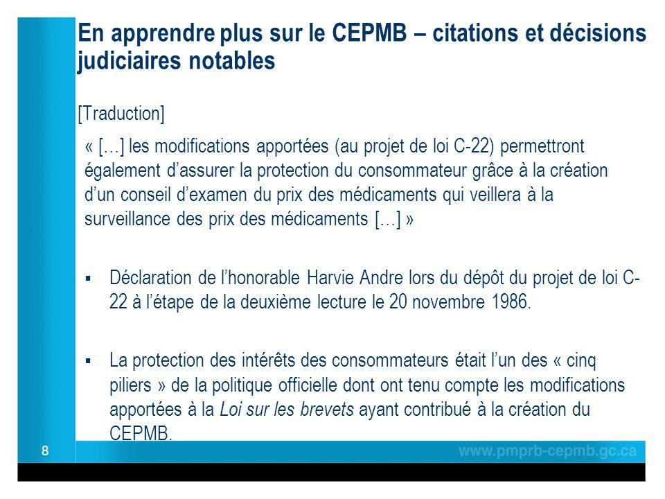 En apprendre plus sur le CEPMB – citations et décisions judiciaires notables [Traduction] « […] les modifications apportées (au projet de loi C-22) pe