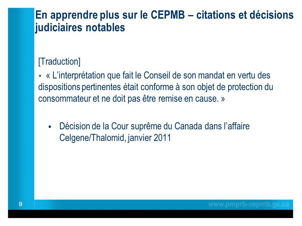 En apprendre plus sur le CEPMB – citations et décisions judiciaires notables [Traduction] « Linterprétation que fait le Conseil de son mandat en vertu