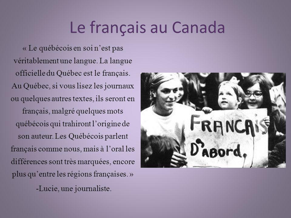 Depuis 1974, le français est la langue officiel de Canada.