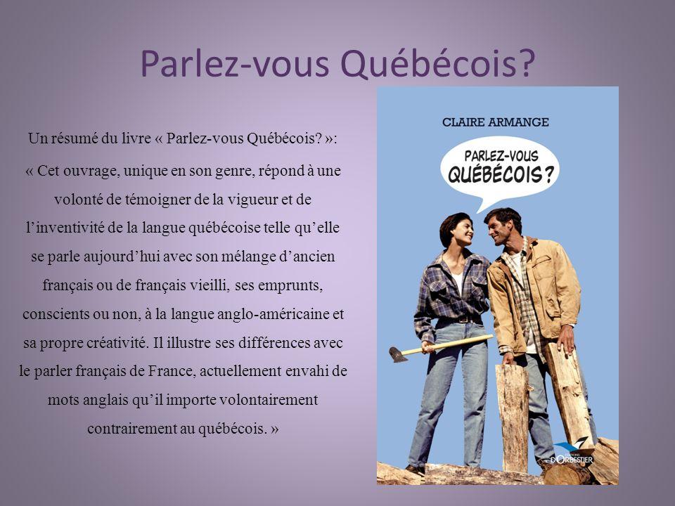 L influence du français Au début darriver au Canada, léducation de lenfants des immigrés dans la culture et la langue française était vraiment importante.