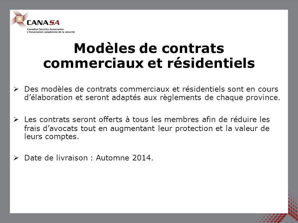 Des modèles de contrats commerciaux et résidentiels sont en cours délaboration et seront adaptés aux règlements de chaque province. Les contrats seron