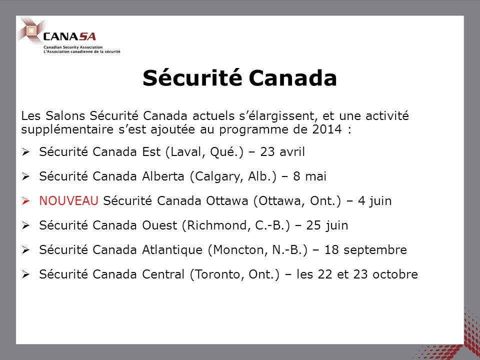 Les Salons Sécurité Canada actuels sélargissent, et une activité supplémentaire sest ajoutée au programme de 2014 : Sécurité Canada Est (Laval, Qué.)