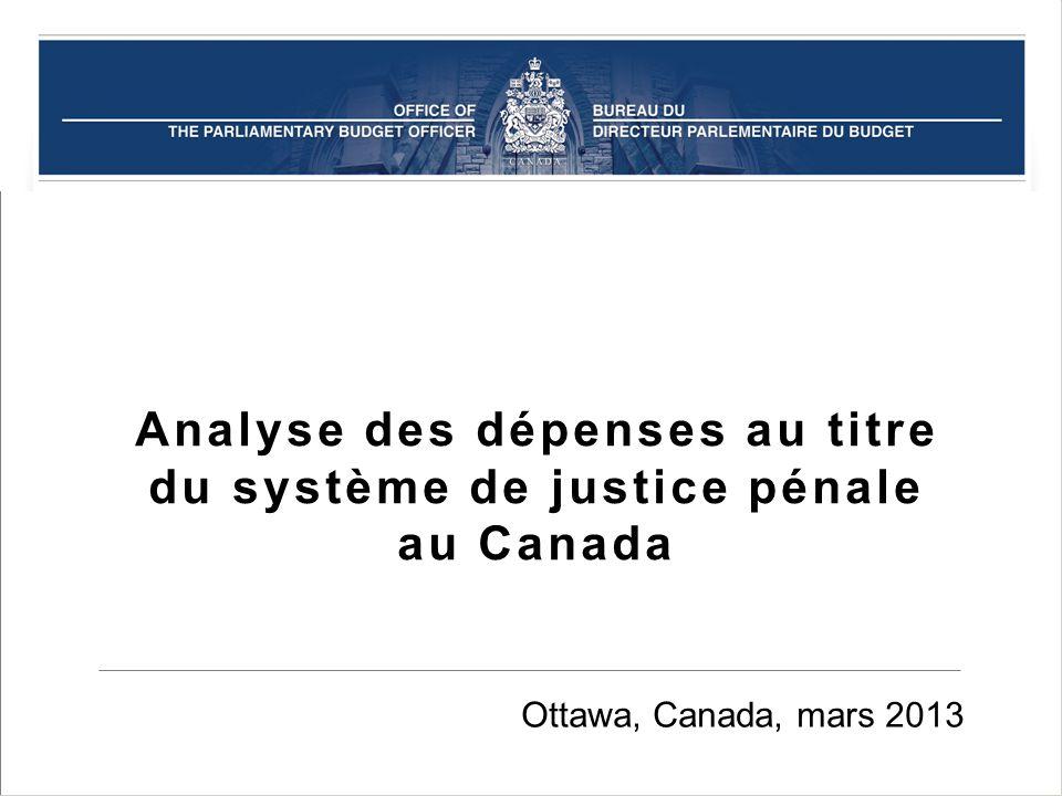 Analyse des dépenses au titre du système de justice pénale au Canada Ottawa, Canada, mars 2013