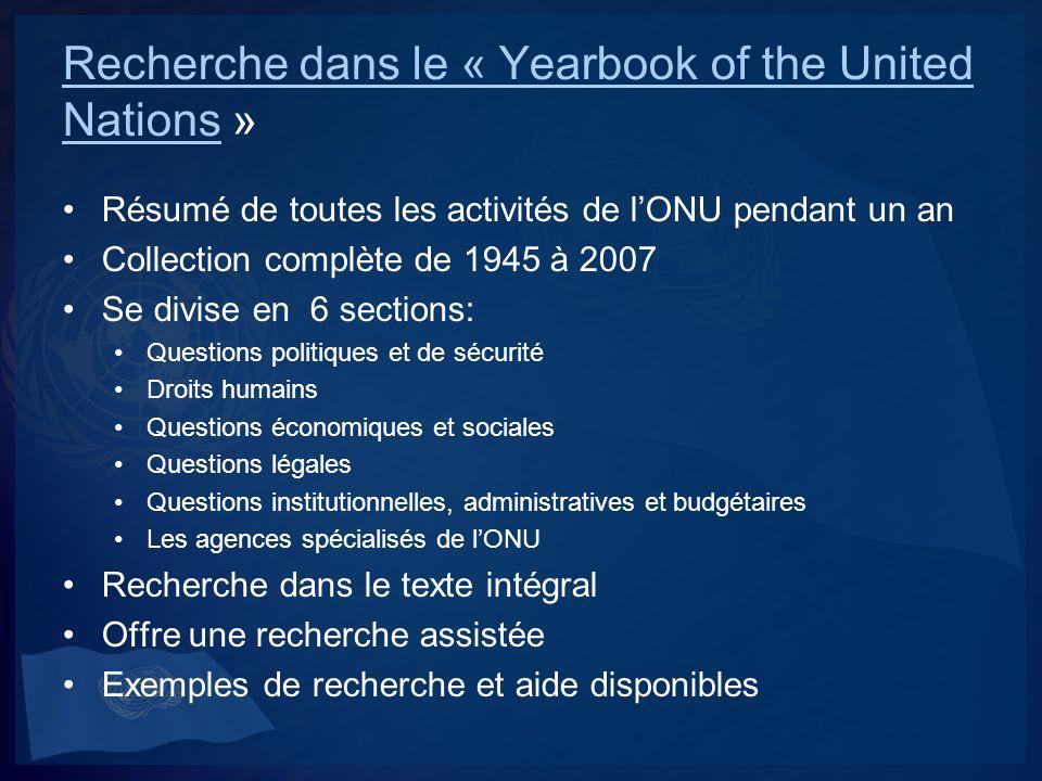 Publications de lONU Site en français Aucun moteur de recherche Offre uniquement des listes thématiques Site en anglais Comprend plus de 5000 publications vendues (surtout en anglais mais aussi dans 9 autres langues).
