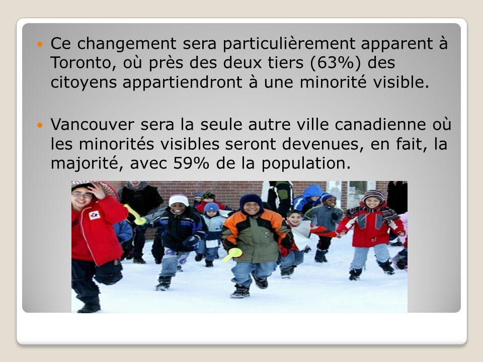 Ce changement sera particulièrement apparent à Toronto, où près des deux tiers (63%) des citoyens appartiendront à une minorité visible.