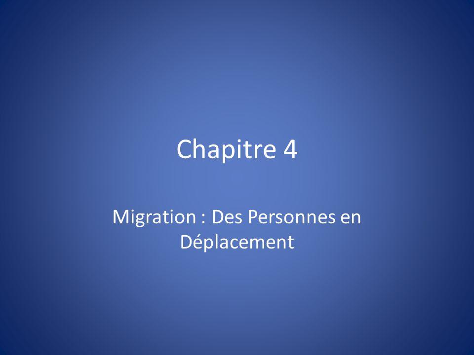 Chapitre 4 Migration : Des Personnes en Déplacement