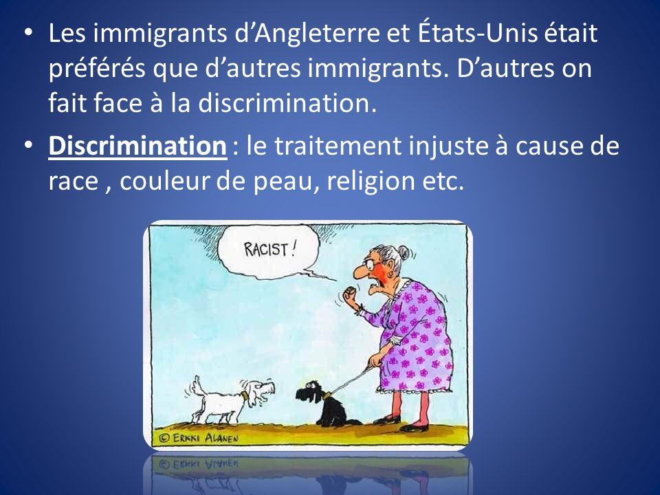Les immigrants dAngleterre et États-Unis était préférés que dautres immigrants.