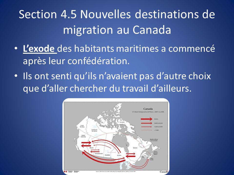Section 4.5 Nouvelles destinations de migration au Canada Lexode des habitants maritimes a commencé après leur confédération.