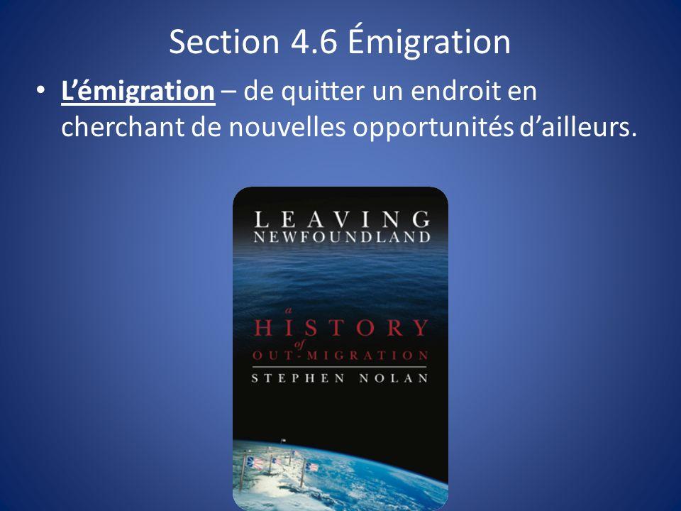 Section 4.6 Émigration Lémigration – de quitter un endroit en cherchant de nouvelles opportunités dailleurs.
