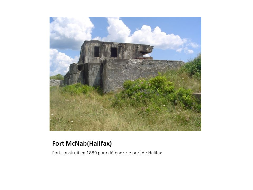 Fort McNab(Halifax) Fort construit en 1889 pour défendre le port de Halifax