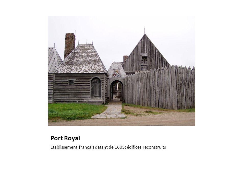 Port Royal Établissement français datant de 1605; édifices reconstruits