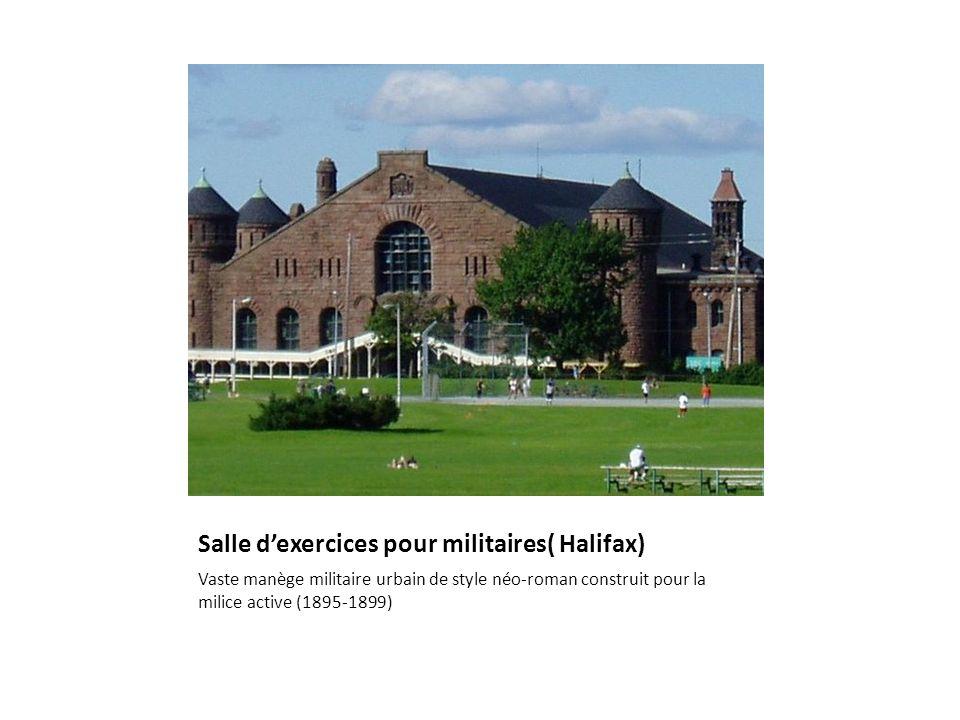 Salle dexercices pour militaires( Halifax) Vaste manège militaire urbain de style néo-roman construit pour la milice active (1895-1899)