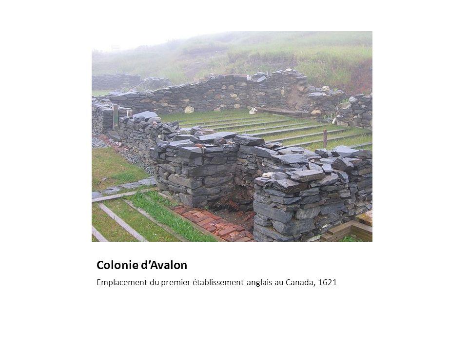 Colonie dAvalon Emplacement du premier établissement anglais au Canada, 1621