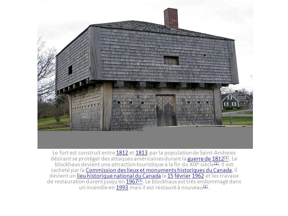 Le fort est construit entre 1812 et 1813 par la population de Saint-Andrews désirant se protéger des attaques américaines durant la guerre de 1812 [1]