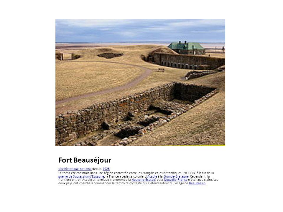 Fort Beauséjour site historique nationalsite historique national depuis 1926.1926 Le fort a été construit dans une région contestée entre les Français