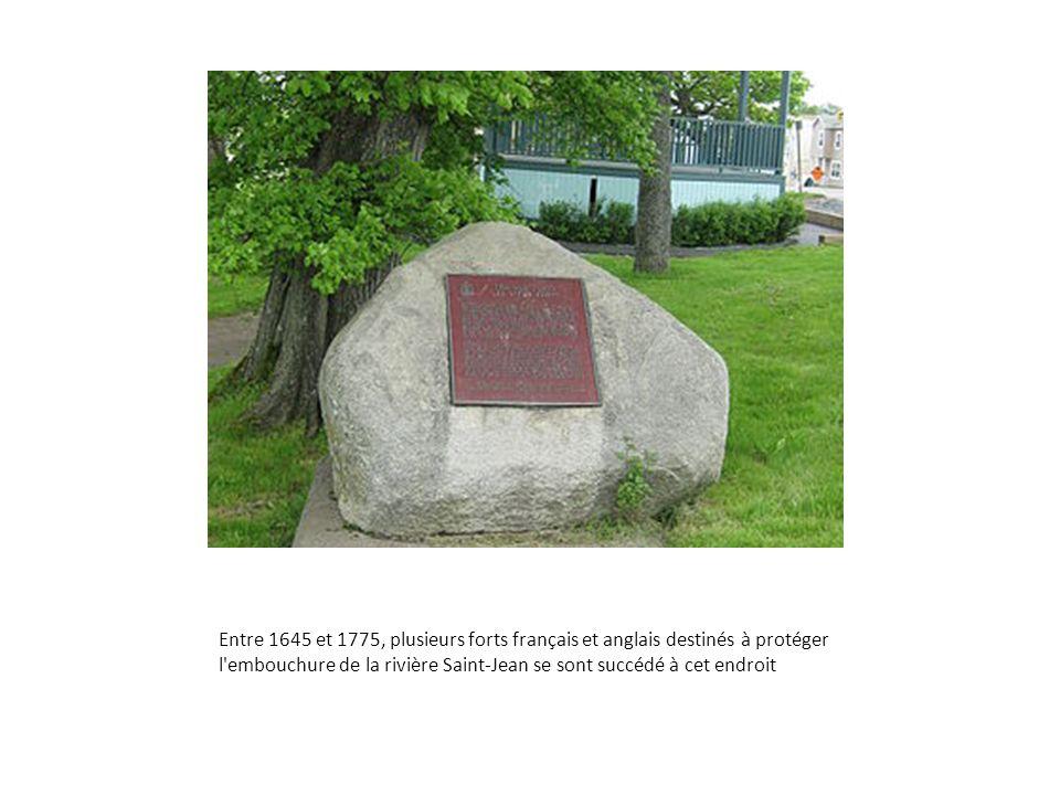 Entre 1645 et 1775, plusieurs forts français et anglais destinés à protéger l embouchure de la rivière Saint-Jean se sont succédé à cet endroit
