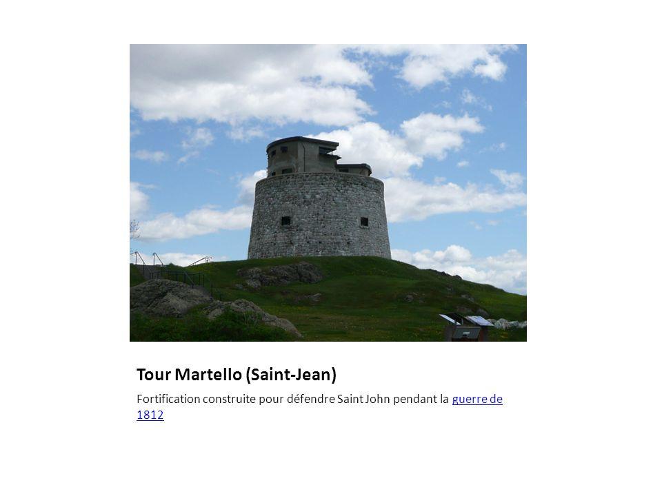 Tour Martello (Saint-Jean) Fortification construite pour défendre Saint John pendant la guerre de 1812guerre de 1812