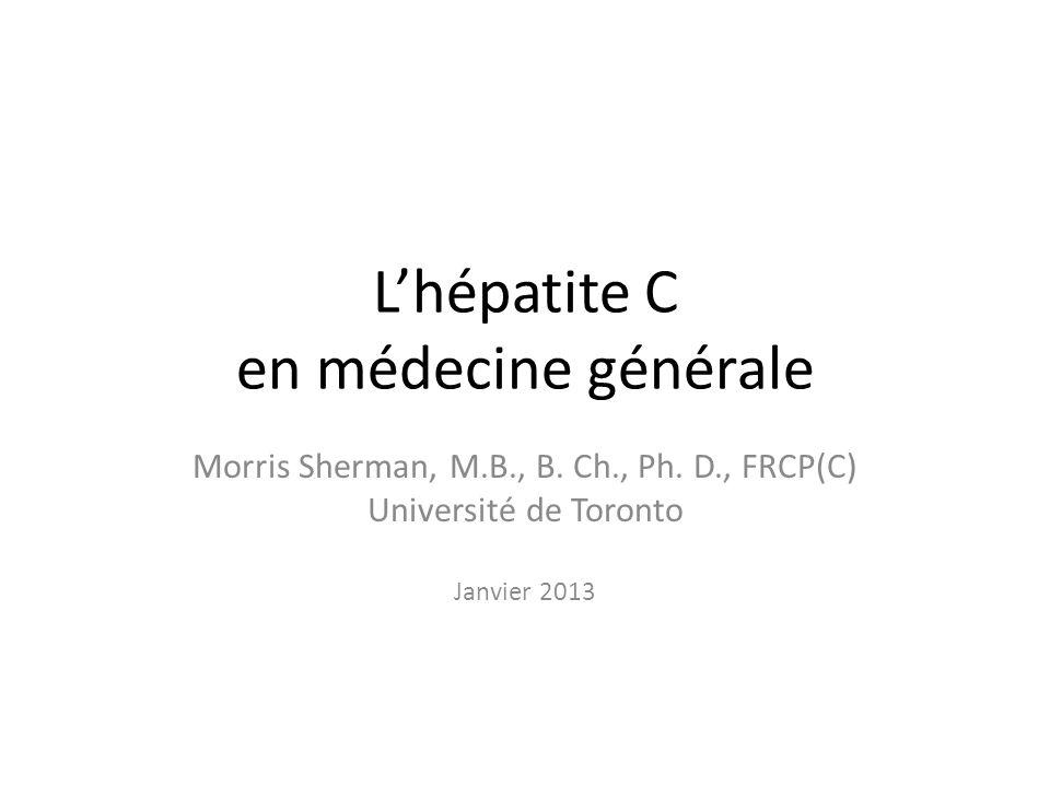 Lhépatite C en médecine générale Morris Sherman, M.B., B.