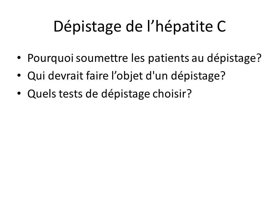 Dépistage de lhépatite C Pourquoi soumettre les patients au dépistage.