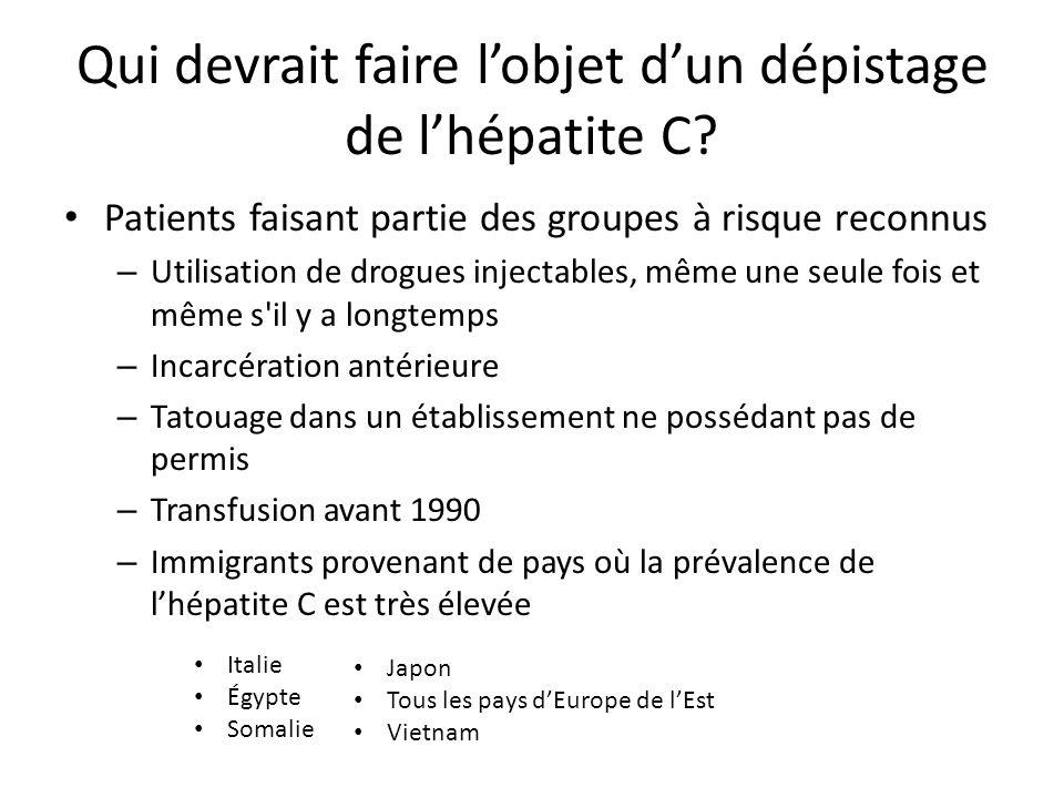 Qui devrait faire lobjet dun dépistage de lhépatite C.
