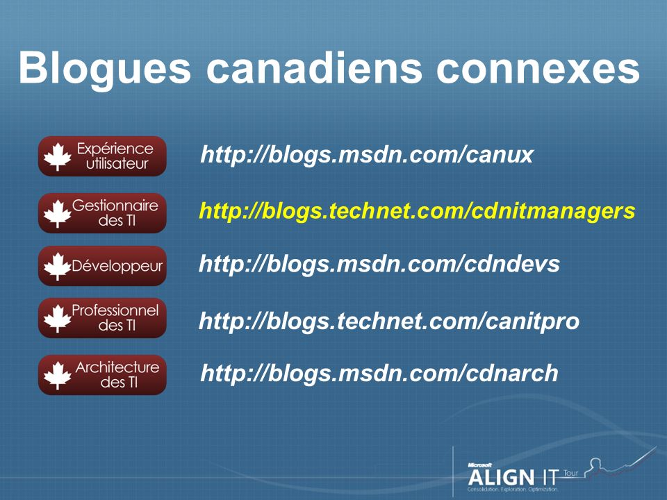 http://blogs.msdn.com/cdndevs http://blogs.msdn.com/canux http://blogs.technet.com/canitpro http://blogs.technet.com/cdnitmanagers http://blogs.msdn.com/cdnarch Blogues canadiens connexes