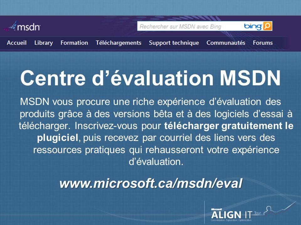 MSDN vous procure une riche expérience dévaluation des produits grâce à des versions bêta et à des logiciels dessai à télécharger.