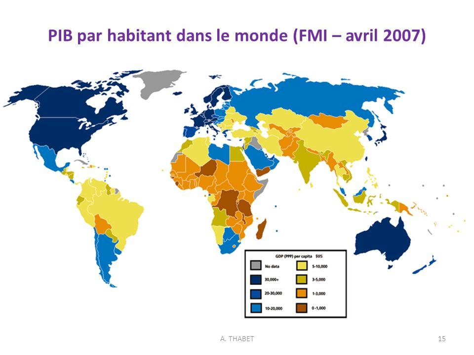 PIB par habitant dans le monde (FMI – avril 2007) A. THABET15
