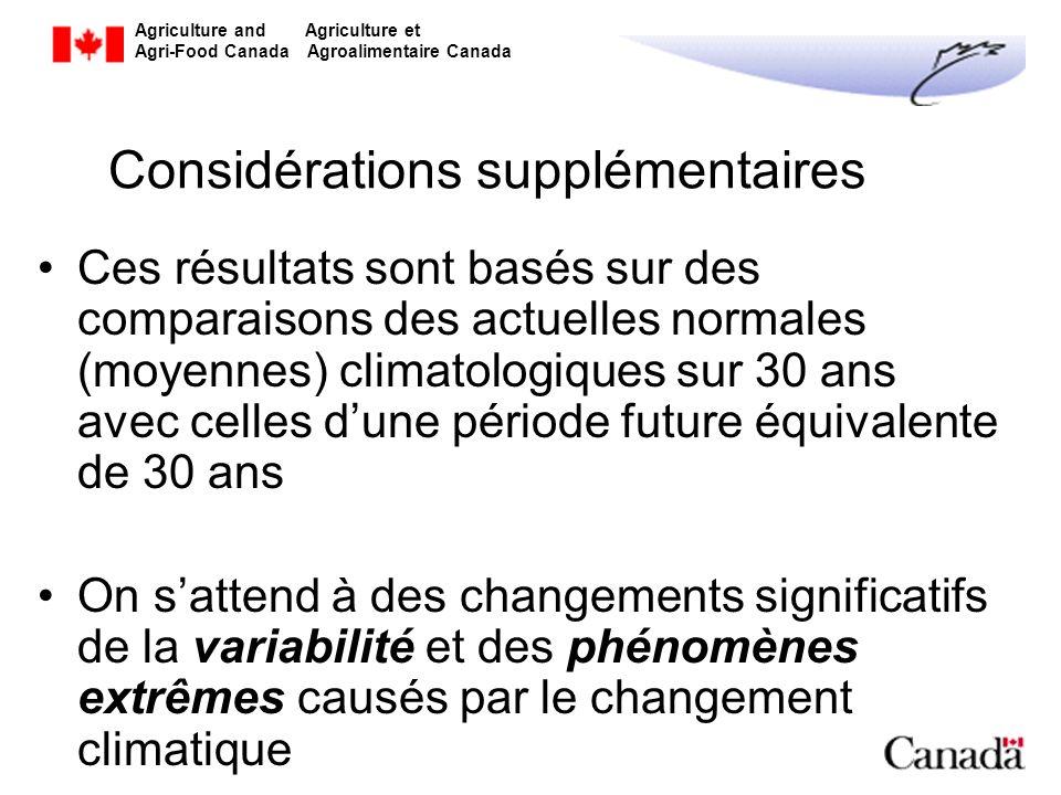 Agriculture and Agriculture et Agri-Food Canada Agroalimentaire Canada Considérations supplémentaires Ces résultats sont basés sur des comparaisons de