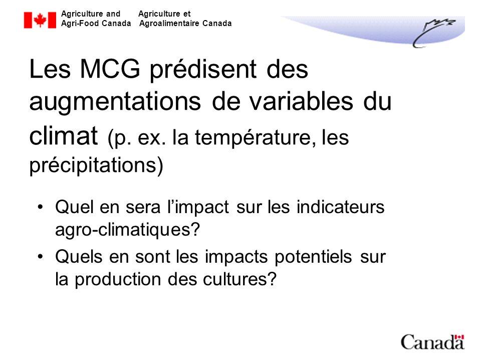 Agriculture and Agriculture et Agri-Food Canada Agroalimentaire Canada Les MCG prédisent des augmentations de variables du climat (p. ex. la températu