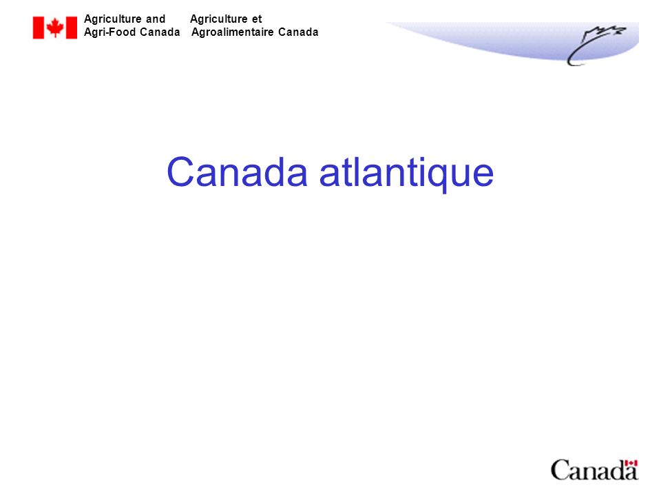 Agriculture and Agriculture et Agri-Food Canada Agroalimentaire Canada Canada atlantique